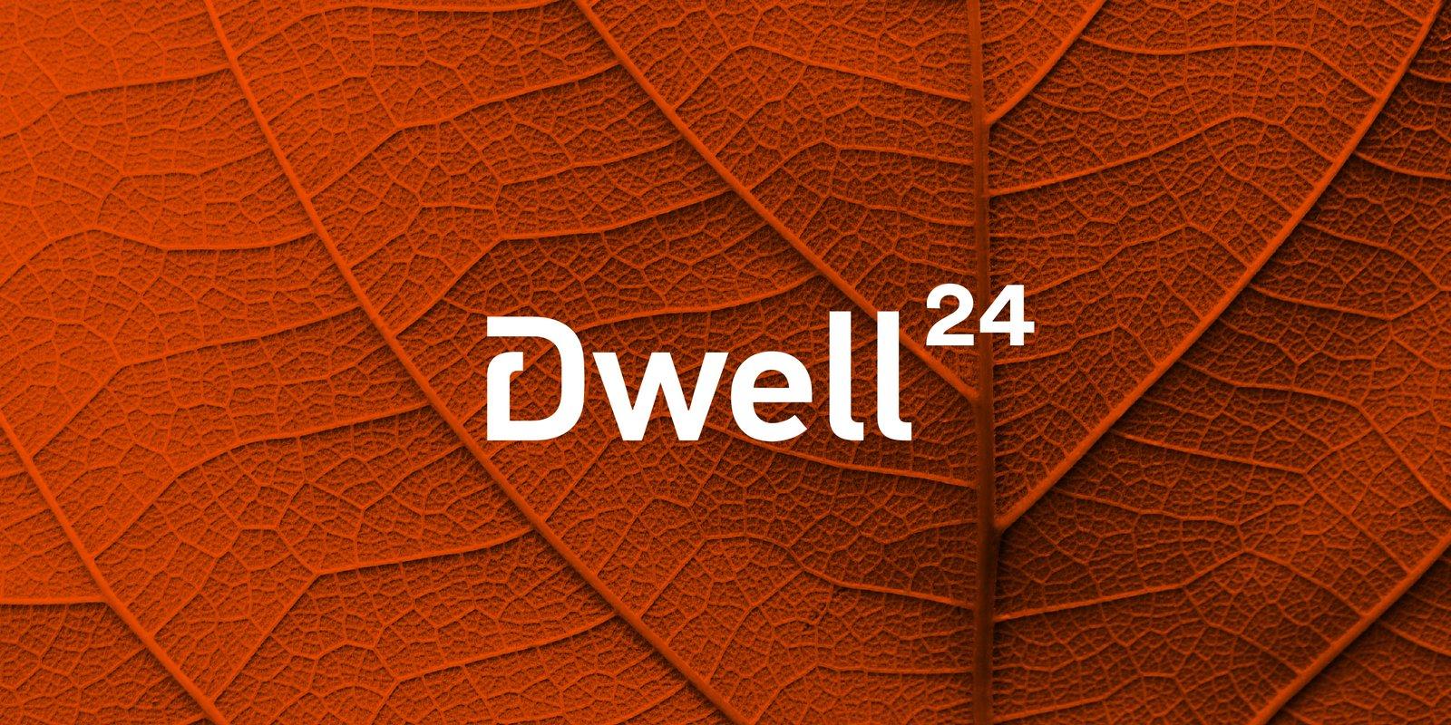 DWELL 24